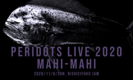 peridots LIVE 2020 MAHI-MAHI
